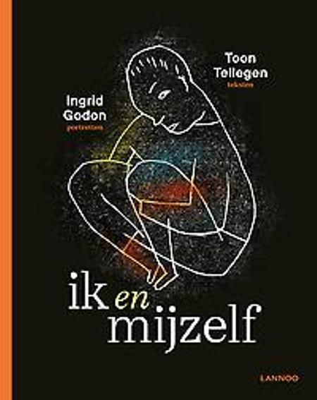 IK EN MIJZELF - Toon Tellegen / Ingrid Godon