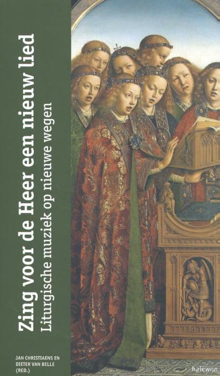 ZING VOOR DE HEER EEN NIEUW LIED - Liturgische muziek op nieuwe wegen