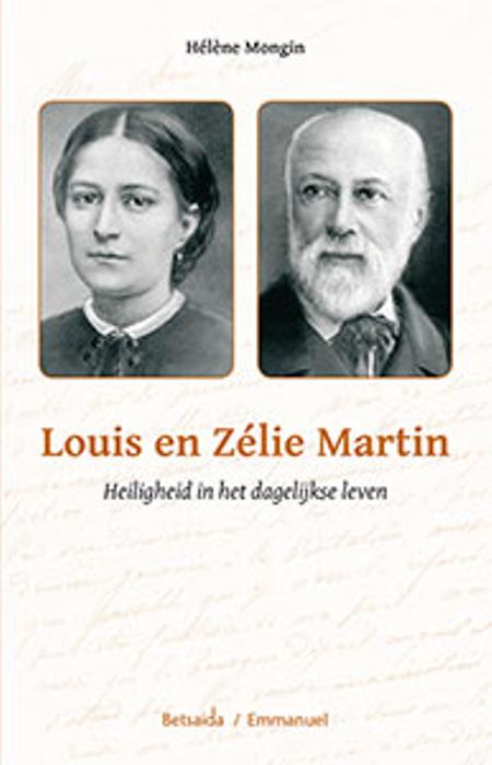 LOUIS EN ZELIE MARTIN - HELENE MONGIN