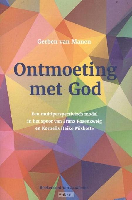 ONTMOETING MET GOD - GERBEN VAN MANEN