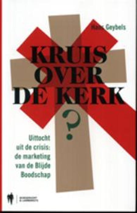 KRUIS OVER DE KERK - HANS GEYBELS
