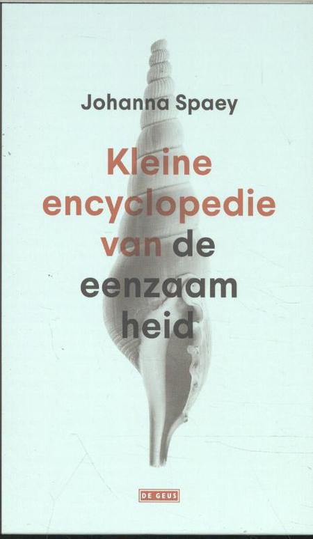KLEINE ENCYCLOPEDIE VAN DE EENZAAMHEID - J. Spaey
