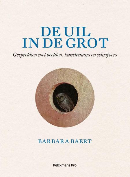 DE UIL IN DE GROT - Barbara Baert