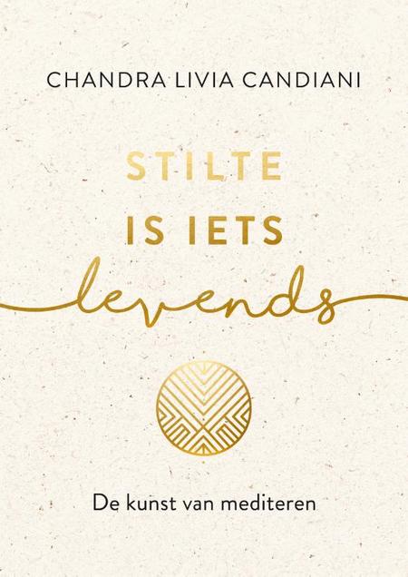 STILTE IS IETS LEVENDS - Chandra Livia Candiani