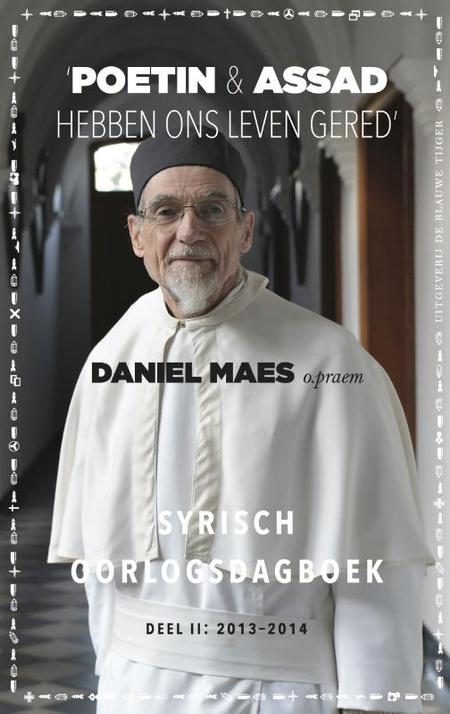 POETIN EN ASSAD HEBBEN ONS LEVEN GERED - Daniel Maes - Syrisch oorlogsdagboek
