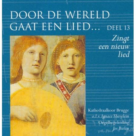 DOOR DE WERELD GAAT EEN LIED - DEEL 13