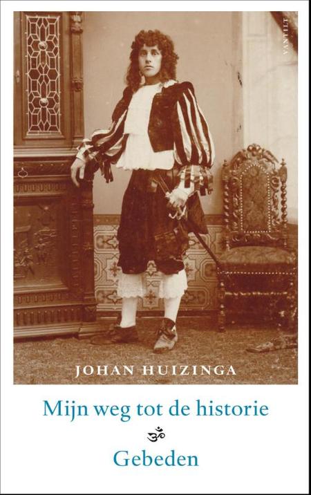 MIJN  WEG TOT DE HISTORIE - GEBEDEN - J. HUIZINGA - PELCKMANS