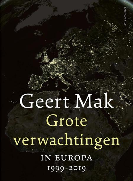 GROTE VERWACHTINGEN in Europa  1999-2019 - Geert Mak