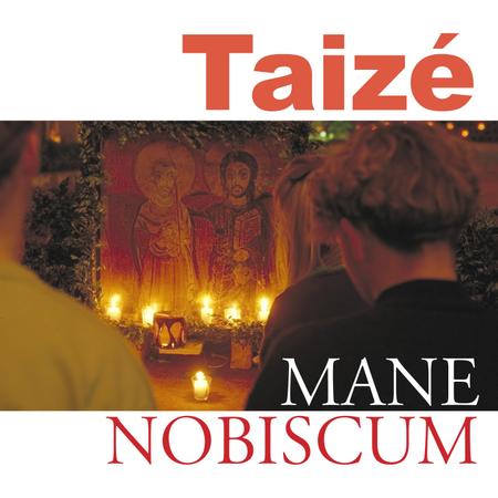 MANE NOBISCUM - TAIZE