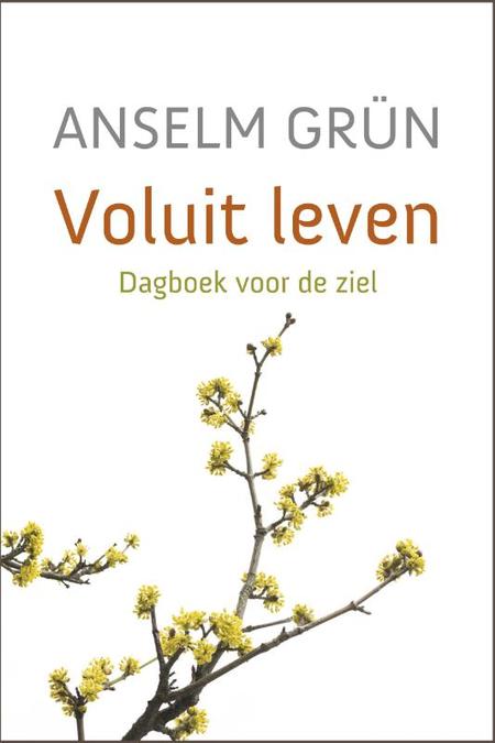 VOLUIT LEVEN - DAGBOEK VOOR DE ZIEL - ANSELM GRÜN