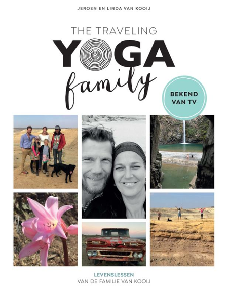 THE TRAVELING YOGA FAMILY - bekend van TV - levenslessen