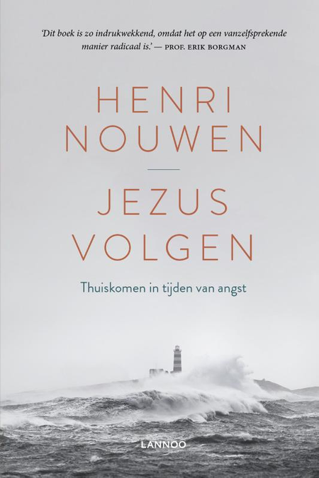 JEZUS VOLGEN - Henri Nouwen - thuiskomen in tijden van angst