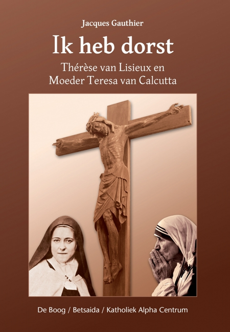 IK HEB DORST - Gauthier -Thérèse - moeder Teresa