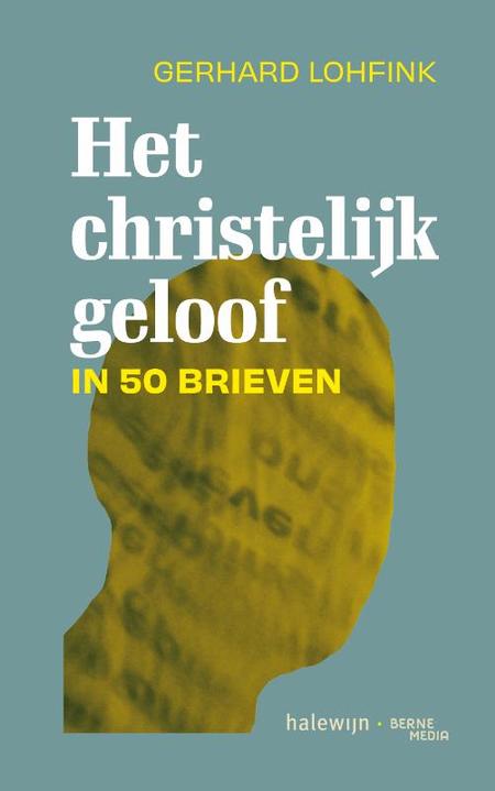 HET CHRISTELIJK GELOOF IN 50 BRIEVEN - Gerhard Lohfink