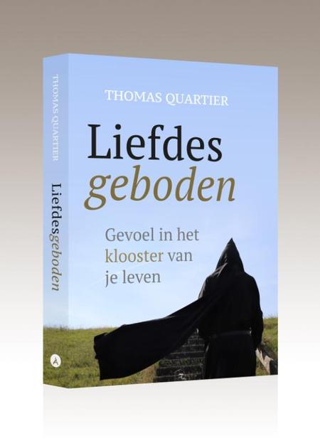 LIEFDESGEBODEN - Thomas Quartier - gevoel in het klooster van je leven