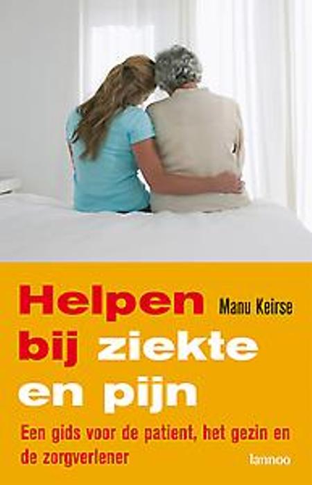 HELPEN BIJ ZIEKTE EN PIJN -  Manu Keirse - lannoo