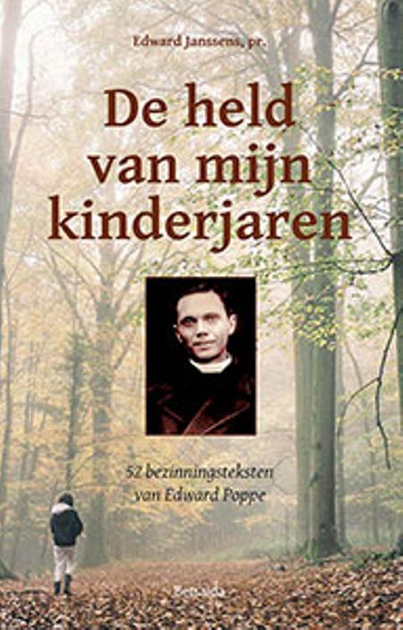DE HELD VAN MIJN KINDERJAREN - priester Poppe - Ed. Janssens