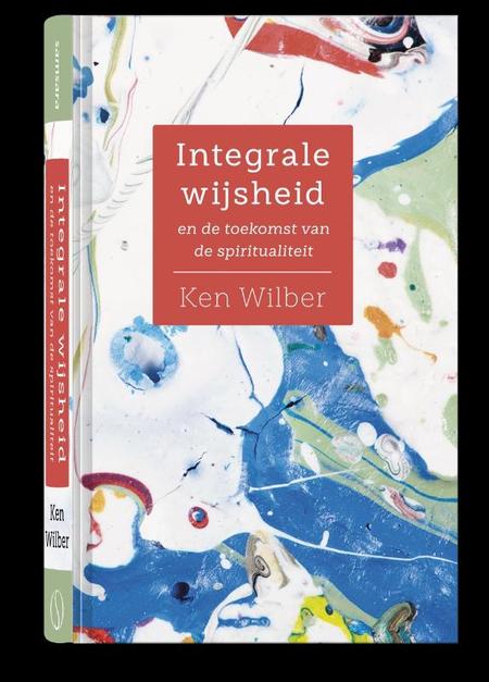 INTEGRALE WIJSHEID - en de toekomst van de spiritualiteit - K. Wilber