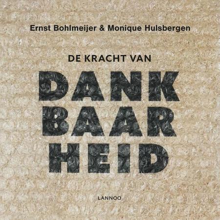 DE KRACHT VAN DANKBAARHEID - E. Bohlmeijer / M. Hulsbergen