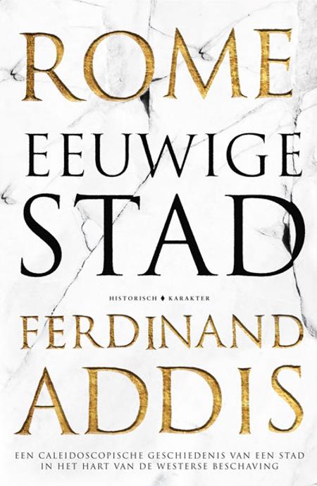 ROME EEUWIGE STAD - FERDINAND ADDIS