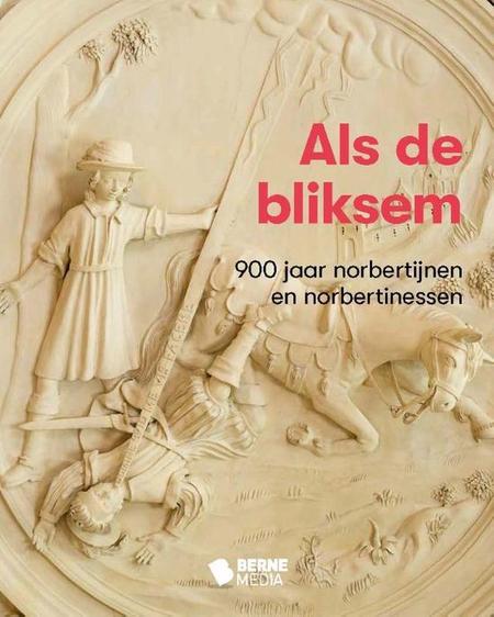 ALS DE BLIKSEM - 900 jaar Norbertijnen en Norbertinessen
