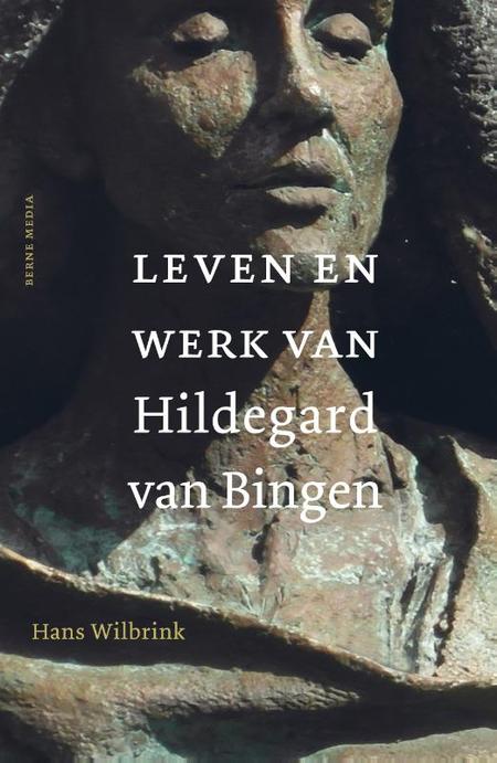 LEVEN EN WERK VAN HILDEGARD VAN BINGEN - Hans Wilbrink