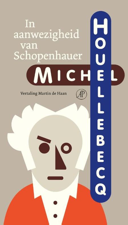 IN AANWEZIGHEID VAN SCHOPENHAUER - M. Houllebecq