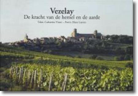VEZELAY - de kracht van hemel en aarde - C. VISSER