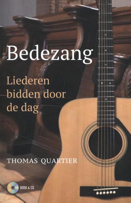 BEDEZANG - Liederen / bidden door de dag + CD - Thomas Quartier
