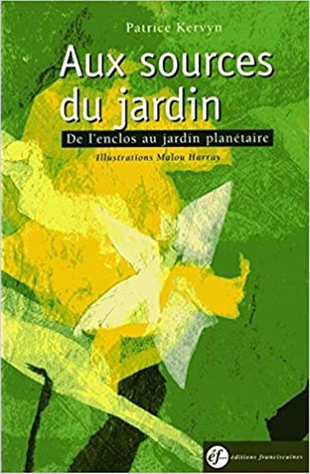 AUX SOURCES DU JARDIN - Patrice Kervyn