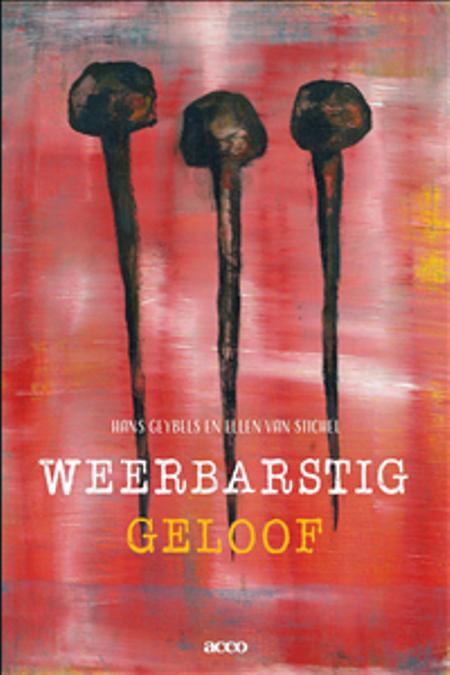 WEERBARSTIG GELOOF - GEYBELS EN VAN STICHEL