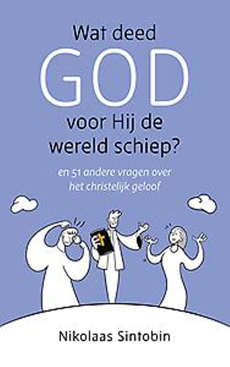 WAT DEED GOD VOOR HIJ DE WERELD SCHIEP - NIKOLAAS SINTOBIN