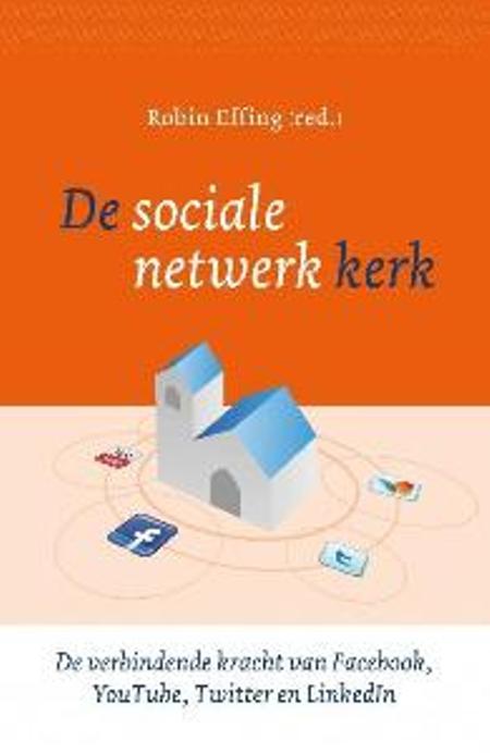 DE SOCIALE NETWERK KERK - ROBIN EFFING