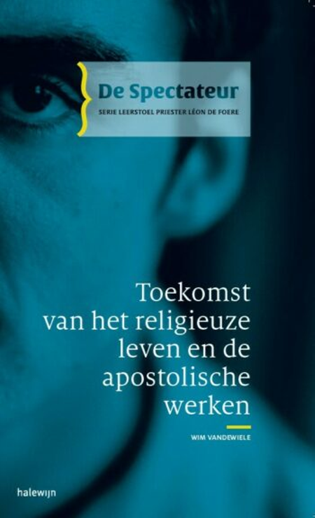 TOEKOMST VAN HET RELIGIEUZE LEVEN EN DE APOSTOLISCHE WERKEN