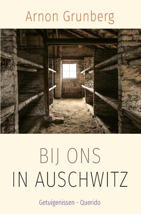 BIJ ONS IN AUSCHWITZ - Arnon Grunberg