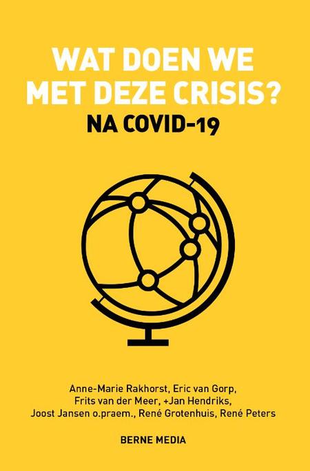 WAT DOEN WE MET DEZE CRISIS na covid -19 - Van Gorp ea