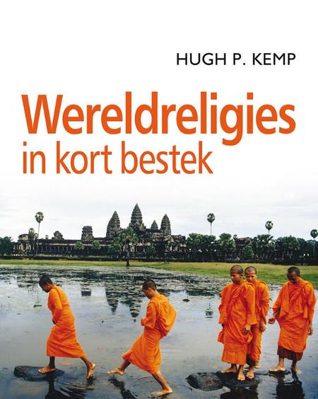 WERELDRELIGIES IN KORT BESTEK - HUGH P. KEMP