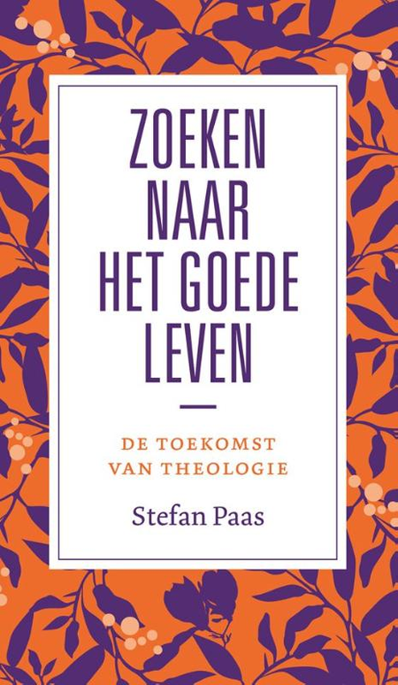 ZOEKEN NAAR HET GOEDE LEVEN - Stefan Paas
