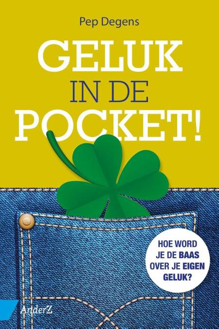 GELUK IN DE POCKET - Pep  Degens