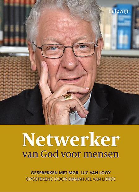 NETWERKER VAN GOD VOOR DE MENSEN  - gesprek Mgr L. Van Looy