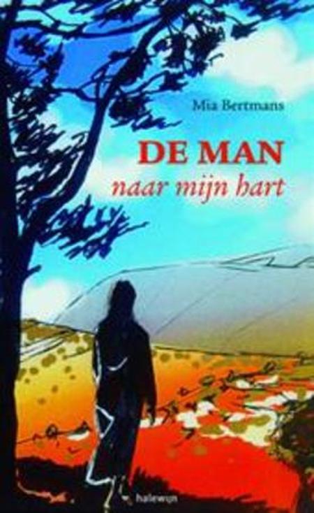 DE MAN NAAR MIJN HART - MIA BERTMANS