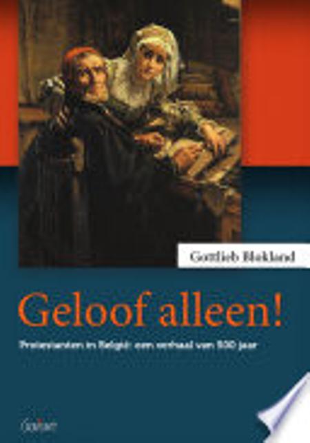 GELOOF ALLEEN - protestanten in België