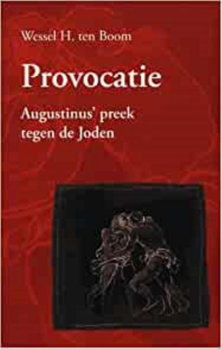 Provocatie AUGUSTINUS- WESSEL H. TEN BOOM
