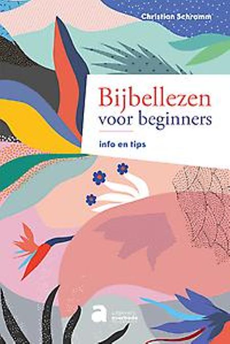 BIJBELLEZEN VOOR BEGINNERS - Christian Schramm