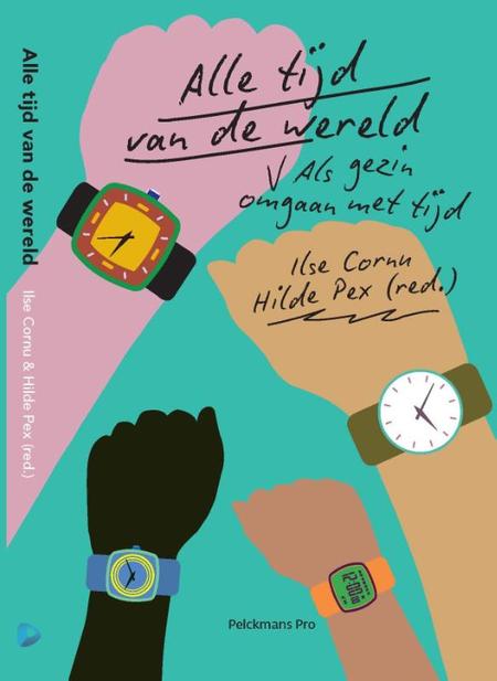 ALLE TIJD VAN DE WERELD - Ilse Cornu / Hilde Pex