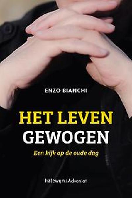 HET LEVEN GEWOGEN - Enzo Bianchi