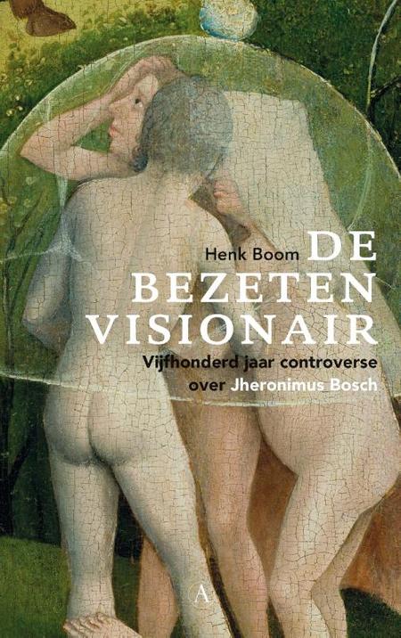 DE BEZETEN VISIONAIR - HENK BOOM -