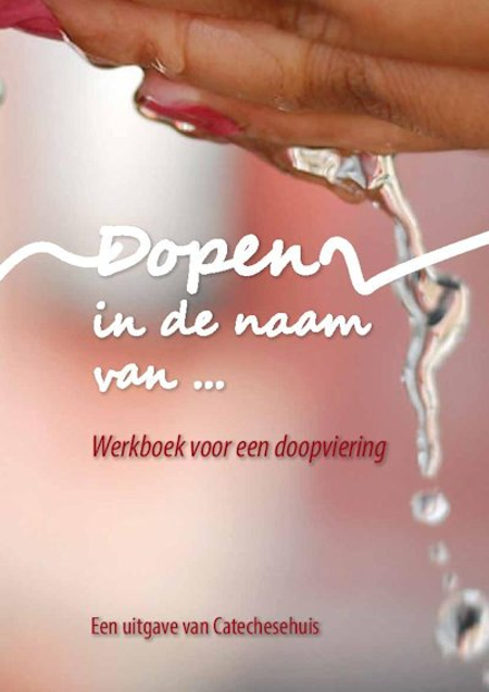 DOPEN IN DE NAAM VAN - werkboek doopviering