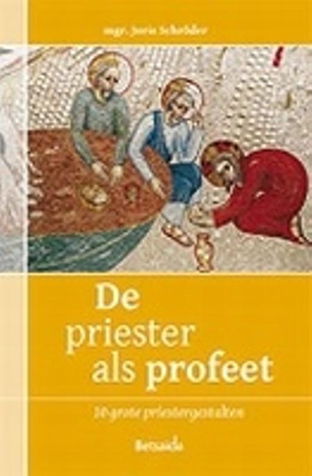 DE PRIESTER ALS PROFEET - MGR. JORIS SCHRÖDER