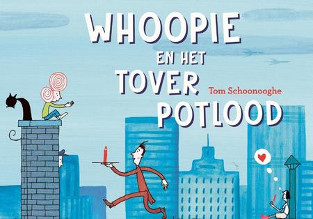 Whoopie en het toverpotlood - Tom Schoonooghe